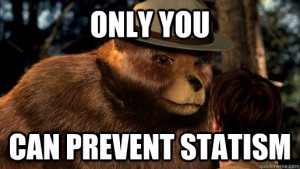only you can prevent statism