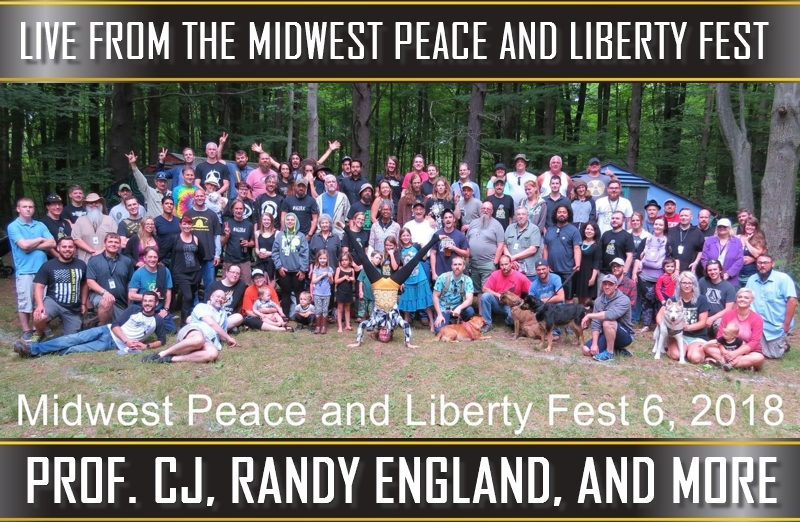 Prof. CJ, Randy England, and More (Live From The Midwest Peace and Liberty Fest)(LUA Podcast #94)